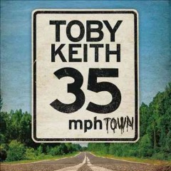 35 mph town /  Toby Keith.