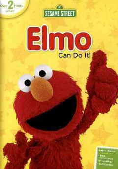Elmo can do it /  directed by Jim Martin ... and others ; written by Annie Evans ... and others. - directed by Jim Martin ... and others ; written by Annie Evans ... and others.