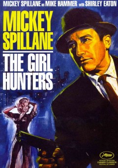 The girl hunters /  produced by Bob Fellows ; directed by Roy Rowland. - produced by Bob Fellows ; directed by Roy Rowland.