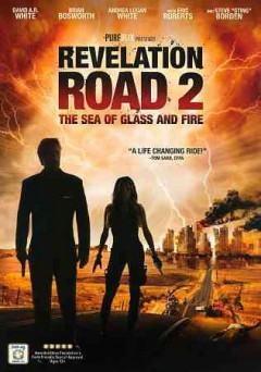 Revelation road 2 : the sea of glass and fire / director, Gabriel Sabloff ; writers, Sean Paul Murphy, Gabriel Sabloff. - director, Gabriel Sabloff ; writers, Sean Paul Murphy, Gabriel Sabloff.