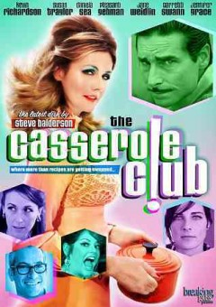 The casserole club /  screenplay by Frankie Krainz ; produced and directed by Steve Balderson.