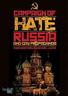 Campaign of hate : Russia and gay propaganda