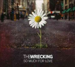 So much for love /  the Wrecking. - the Wrecking.