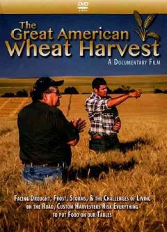 The great American wheat harvest /  Conjo Studios, LLC presents ; produced and directed by Conrad Weaver. - Conjo Studios, LLC presents ; produced and directed by Conrad Weaver.