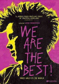We are the best! /  director and screenwriter, Lukas Moodysson ; producer, Lars Jonasson.