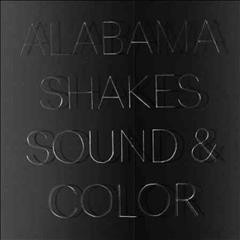 Sound & color / Alabama Shakes - Alabama Shakes