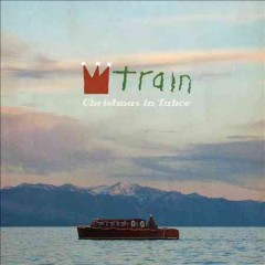 Christmas in Tahoe /  Train. - Train.