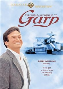 The world according to Garp /  Warner Bros. Pictures ; produced by George Roy Hill, Robert L. Crawford ; screenplay by Steve Tesich ; directed by George Roy Hill.