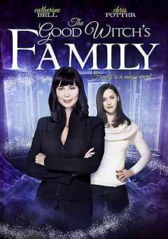 The good witch's family /  Hallmark Channel presents ; produced by Thom Pretak ; written by G. Ross Parker ; directed by Craig Pryce.