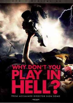 Why don't you play in hell? /  written and directed by Cion Sono.