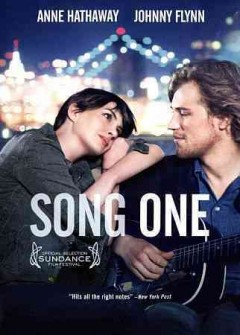 Song one /  Cinedigm the Film Arcade and World Entertainment present a Marc Platt/Clinica Estetico/Playa production ; produced by Jonathan Demme, Anne Hathaway [and four others] ; written and directed by Kate Barker-Froyland.