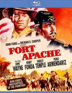 Fort Apache /  John Ford and Merian C. Cooper present ; screen play by Frank S. Nugent ; suggested by the story,