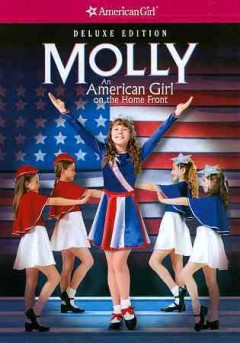 An American girl : Molly : an American girl on the home front / teleplay by Anna Sandor ; directed by Joyce Chopra.