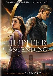 Jupiter ascending /  Warner Bros. Pictures presents in association with Village Roadshow Pictures in association with Anarchos Productions ; produced by Grant Hill, Lana Wachowski, Andy Wachowski ; written and directed by The Wachowskis.