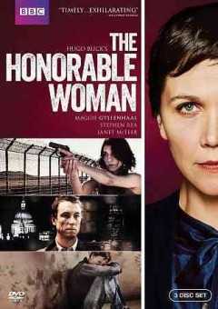 The honorable woman [3-disc set] /  BBC ; written, produced and directed by Hugo Blick. - BBC ; written, produced and directed by Hugo Blick.
