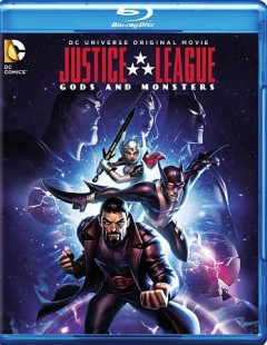 Justice league : Gods and monsters / story by Alan Burnett and Bruce Timm ; screenplay by Alan Burnett ; directed by Sam Liu. - story by Alan Burnett and Bruce Timm ; screenplay by Alan Burnett ; directed by Sam Liu.