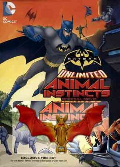 Batman unlimited : Animal instincts / Warner Bros. Animation presents ; written by Heath Corson ; produced and directed by Butch Lukic. - Warner Bros. Animation presents ; written by Heath Corson ; produced and directed by Butch Lukic.
