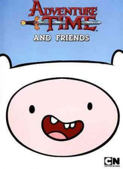 Adventure time and friends /  Cartoon Network.