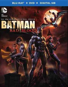 Batman : bad blood / Warner Bros. Animation presents ; written by J.M. DeMatteis ; directed by Jay Oliva. - Warner Bros. Animation presents ; written by J.M. DeMatteis ; directed by Jay Oliva.
