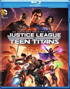Justice League vs. Teen Titans /  Warner Bros. Animation presents ; story by Bryan Q. Miller ; screenplay by Bryan Q. Miller and Alan Burnett ; directed by Sam Liu. - Warner Bros. Animation presents ; story by Bryan Q. Miller ; screenplay by Bryan Q. Miller and Alan Burnett ; directed by Sam Liu.