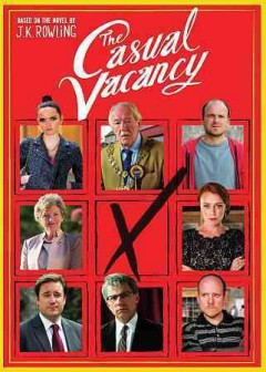 The casual vacancy /  written by Sarah Phelps ; produced by Ruth Kenley-Letts ; directed by Jonny Campbell. - written by Sarah Phelps ; produced by Ruth Kenley-Letts ; directed by Jonny Campbell.
