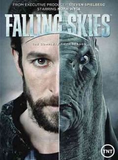 Falling skies.  producers, Steven Spielberg, Justin Falvey and Darryl Frank ; created by Robert Rodat.