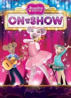 Angelina Ballerina : On with the show.