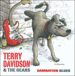 Damnation blues /  Terry Davidson & The Gears. - Terry Davidson & The Gears.