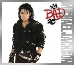 Bad : [25th anniversary ed.]