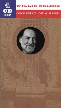 One hell of a ride [4-disc set] /  Willie Nelson. - Willie Nelson.