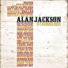 34 number ones /  Alan Jackson. - Alan Jackson.