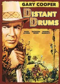 Distant drums /  directed by Raoul Walsh.