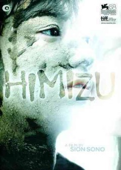 Himizu /  directed by Sion Sono.