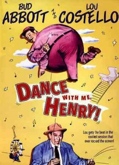 Dance with me, Henry /  screenplay by Devery Freeman ; original story by William Kozlenko and Leslie Kardos ; produced by Bob Goldstein ; directed by Charles Barton.