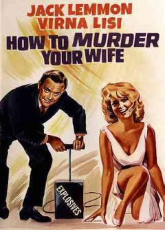 How to murder your wife /  directed by Richard Quine.