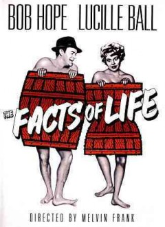 The facts of life /  screenplay by Norman Panama and Melvin Frank ; directed by Melvin Frank.