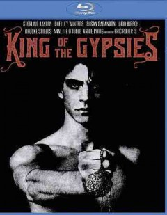 King of the gypsies /  produced by Frederico de Laurentiis ; written and directed, Frank Pierson. - produced by Frederico de Laurentiis ; written and directed, Frank Pierson.