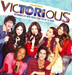 Victorious 2.0 : more music from the hit tv show.