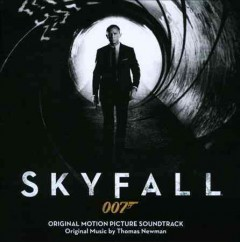 Skyfall : original motion picture soundtrack / music by Thomas Newman.