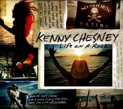 Life on a rock /  Kenny Chesney. - Kenny Chesney.