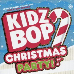 Kidz bop : Christmas party! / Kidz Bop Kids. - Kidz Bop Kids.