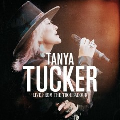 Live from The Troubadour /  Tanya Tucker. - Tanya Tucker.