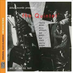 Jazz at Massey Hall - [performed by] the Quintet (Charlie Parker ; Dizzy Gillespie ; Bud Powell ; Charles Mingus ; Max Roach).