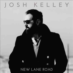 New Lane Road /  Josh Kelley. - Josh Kelley.