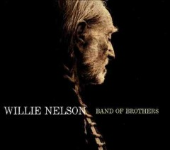 Band of brothers /  Willie Nelson.