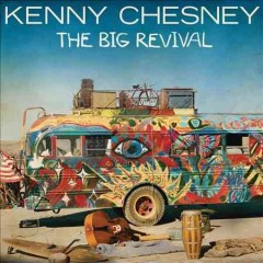 The big revival /  Kenny Chesney.