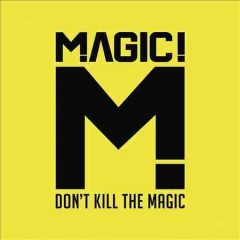 Don't kill the magic Magic!