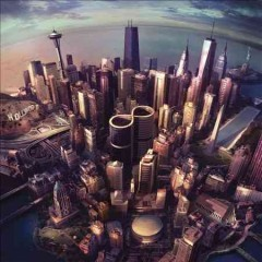 Sonic highways - Foo Fighters.