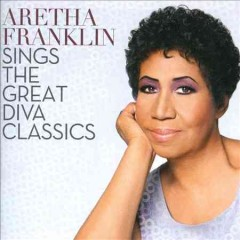 Aretha Franklin sings the great diva classics - Aretha Franklin.