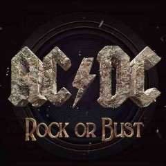 Rock or bust /  AC/DC. - AC/DC.
